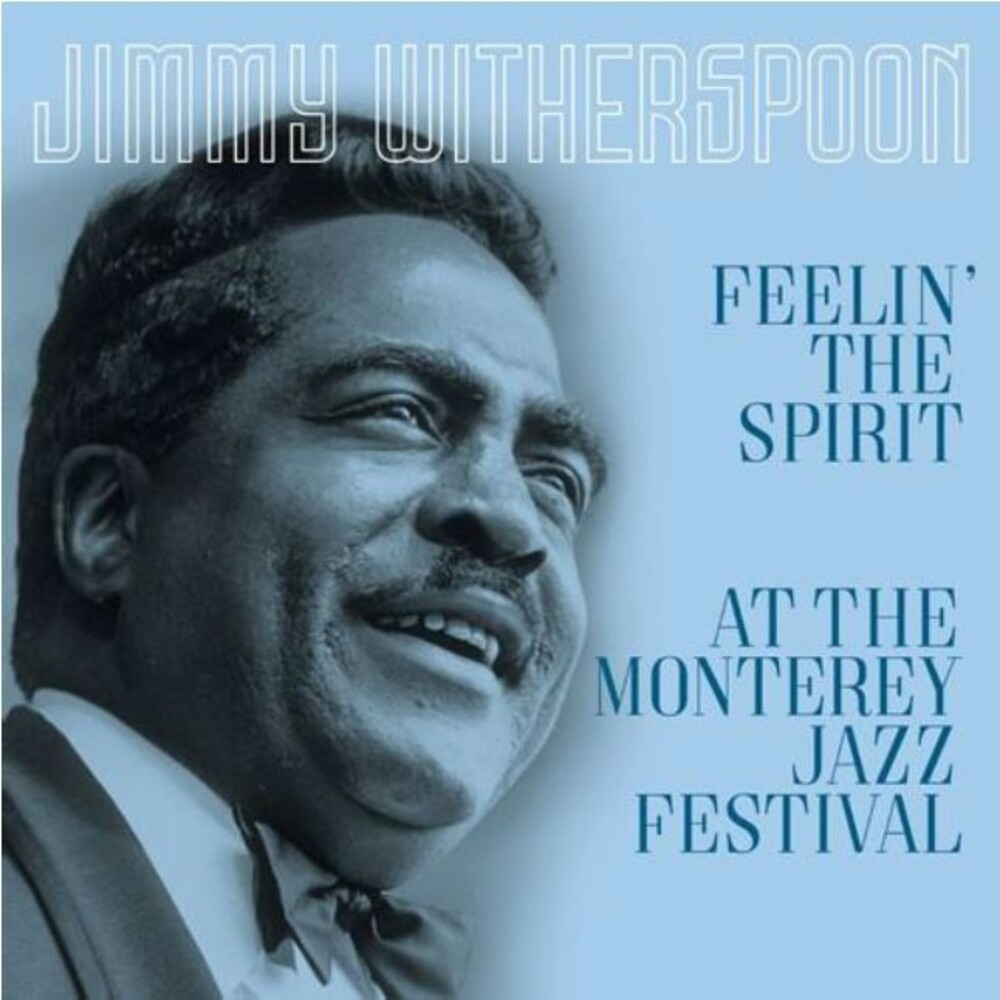 Jimmy Witherspoon - Feelin The Spirit / At The Monterey Jazz Festival