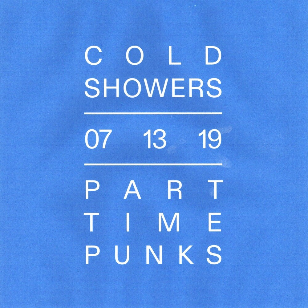 Cold Showers - 07.13.19 Part Time Punks