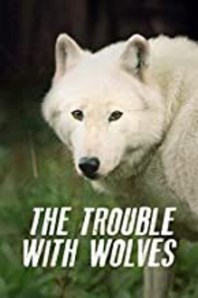 - The Trouble With Wolves