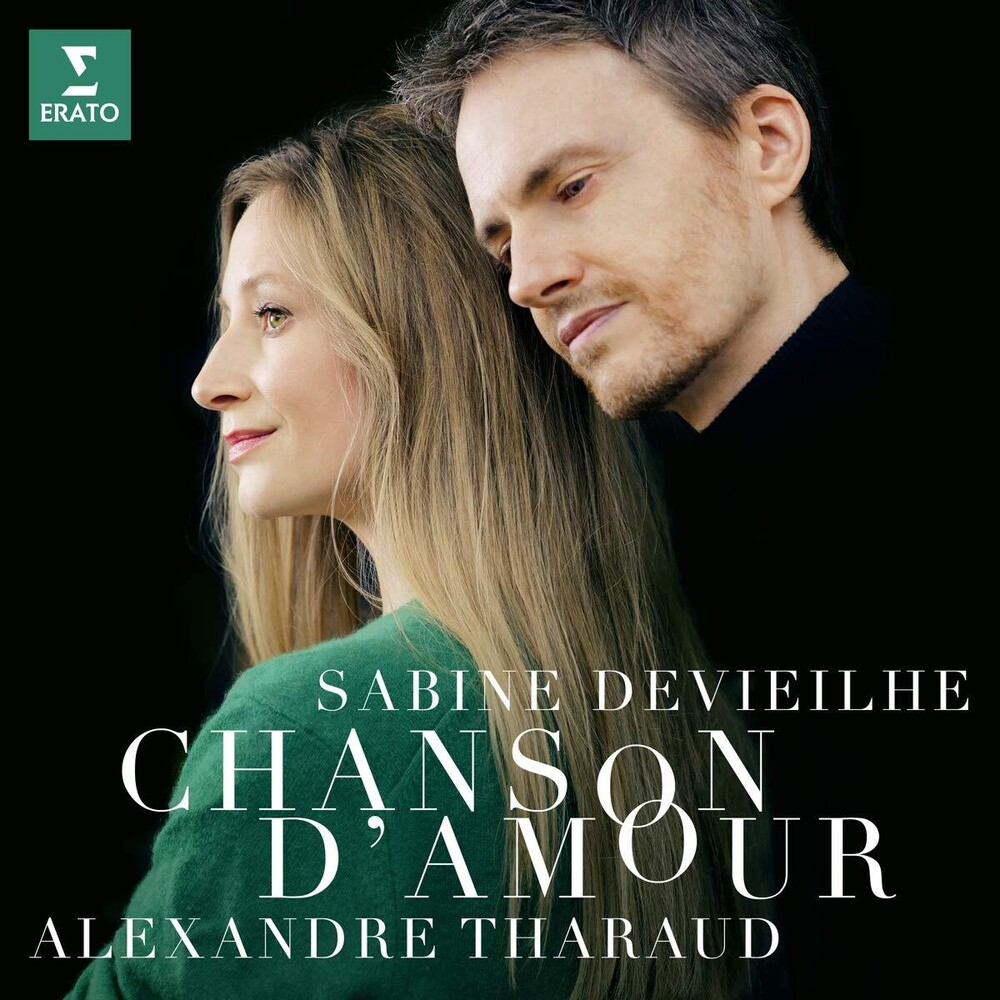 Sabine Devieilhe / Tharaud,Alexandre - Chanson D'amour: Faure Debussy Roussel Ravel (Dig)