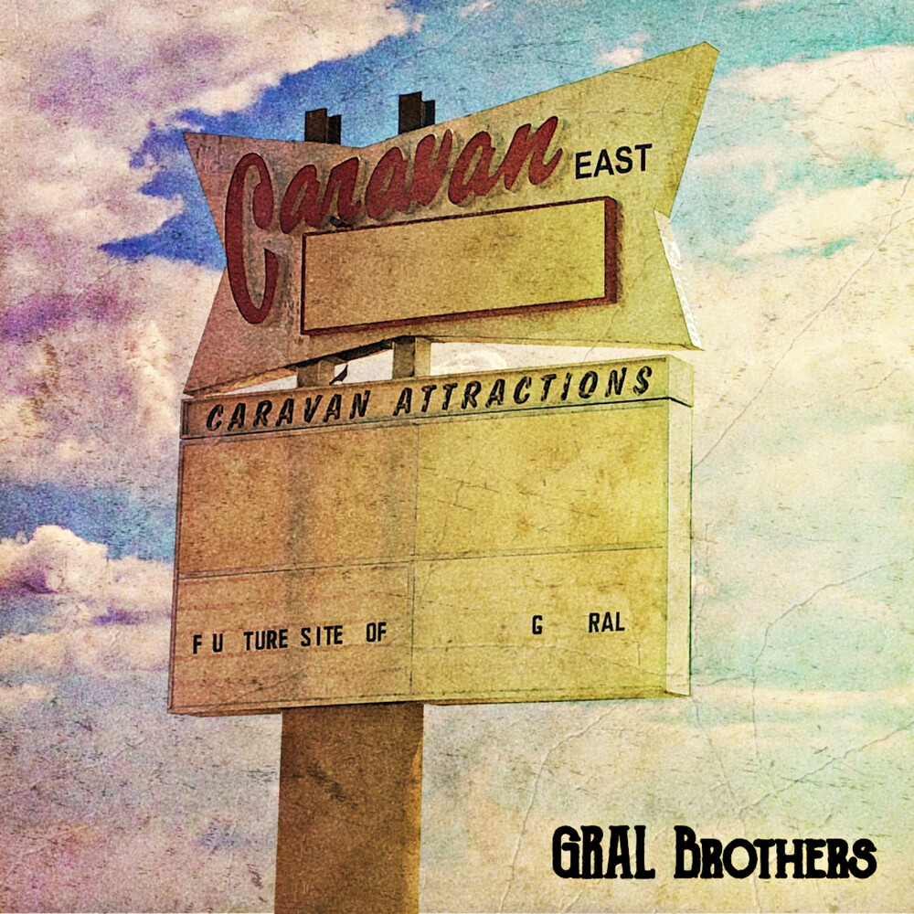 Gral Brothers - Caravan East (Uk)