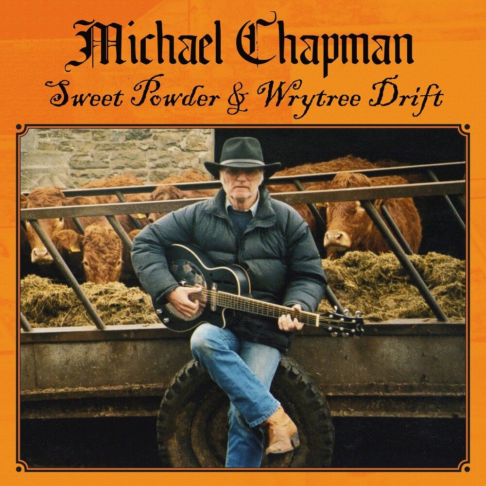 Michael Chapman - Sweet Powder & Wrytree Drift