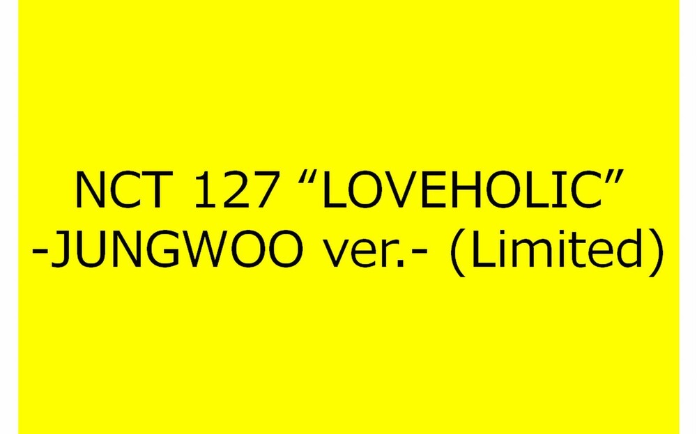 NCT 127 - Loveholic (Jungwoo Version) [Import]