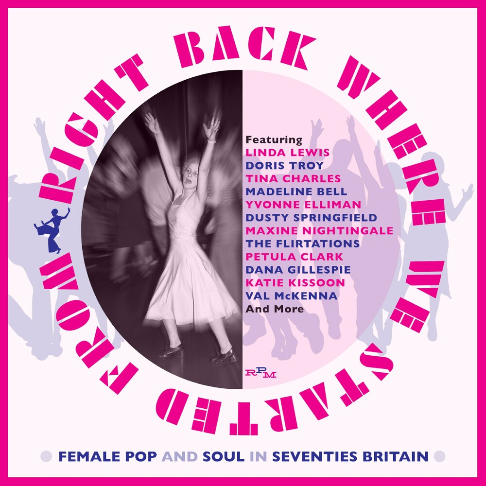 Right Back Where We Started From / Various - Right Back Where We Started From: Female Pop & Soul In 70s Britain / Various