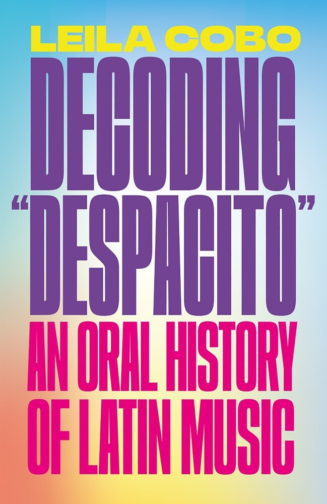- Decoding Despacito: An Oral History of Latin Music