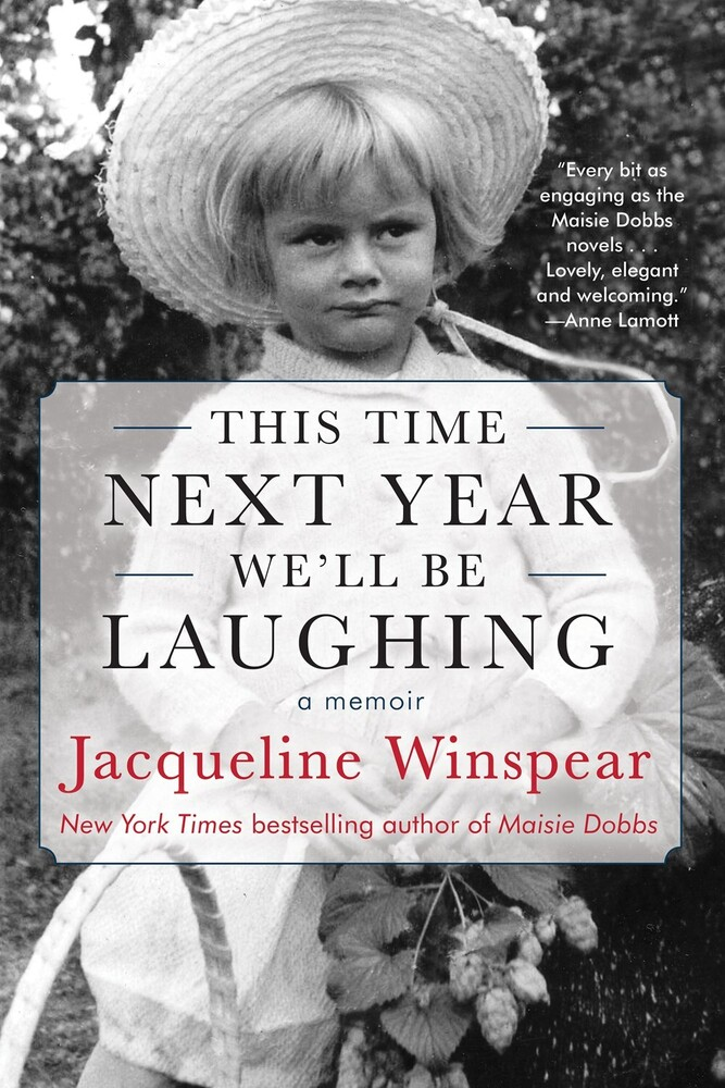 Winspear, Jacqueline - This Time Next Year We'll Be Laughing: A Memoir