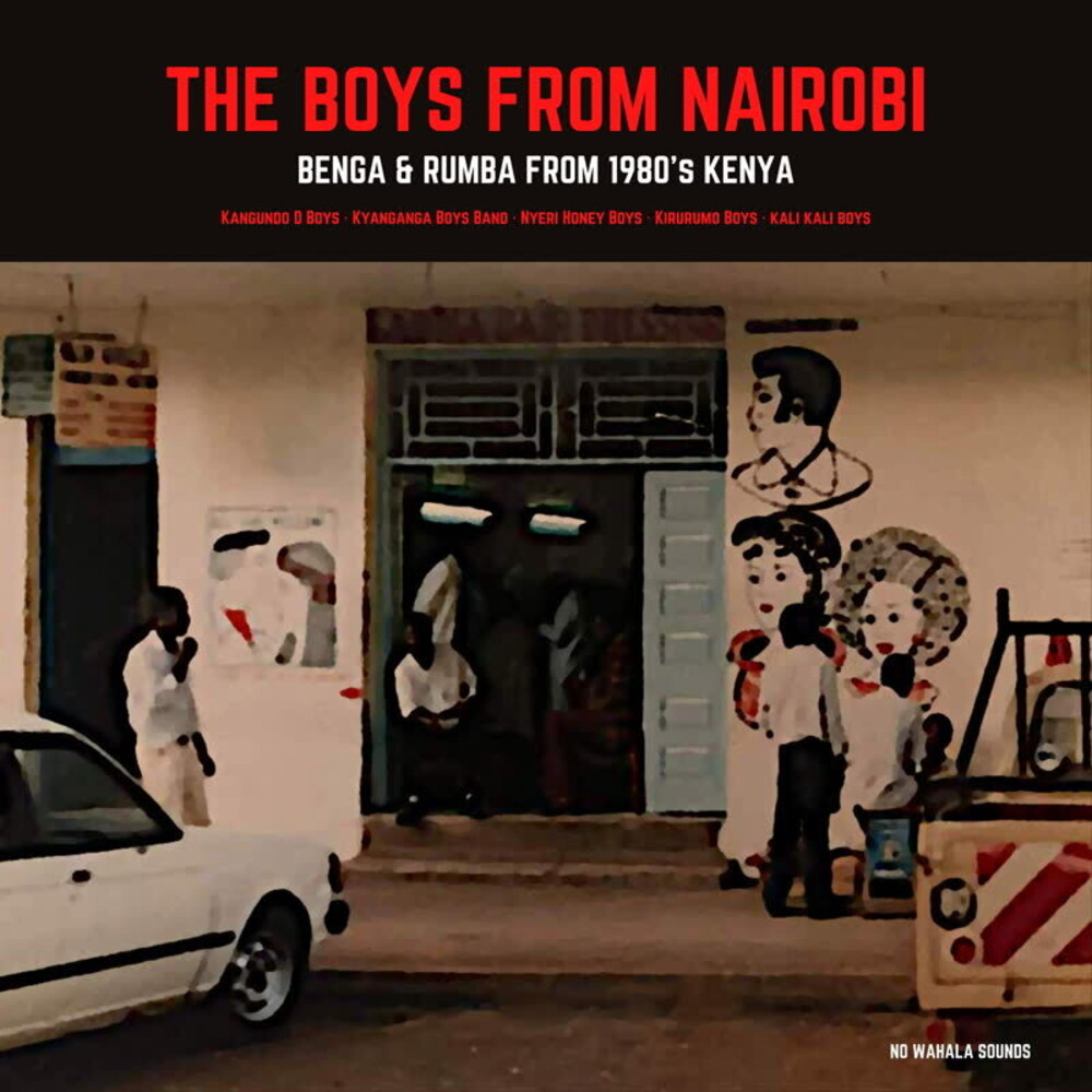 Boys From Nairobi: Benga & Rumba From 1980's Kenya - Boys From Nairobi: Benga & Rumba From 1980's Kenya