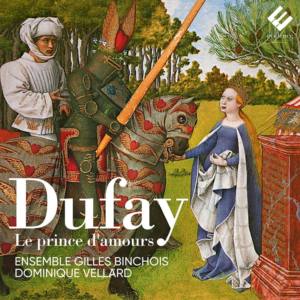 Ensemble Gilles Binchois / Dominique Vellard - Dufay: Le Prince D'amours