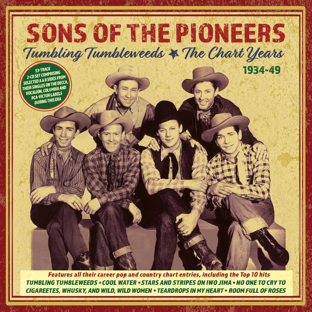 The Sons of the Pioneers - Tumbling Tumbleweeds: The Chart Years 1934-49