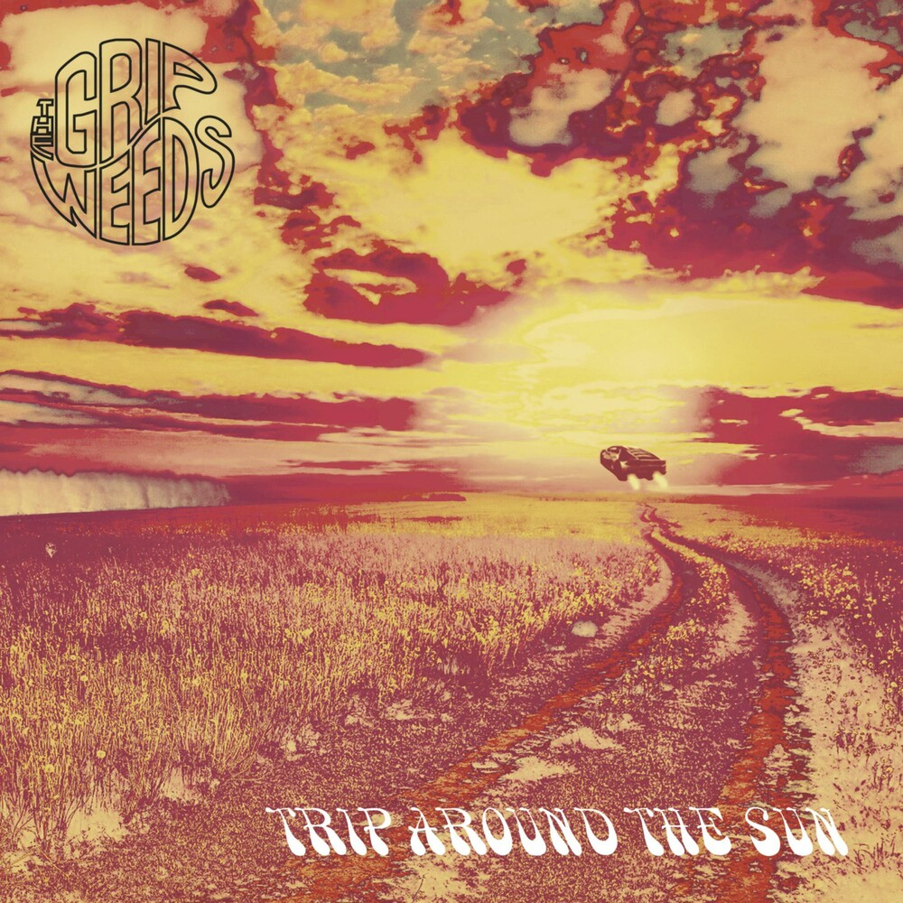 Grip Weeds - Trip Around The Sun