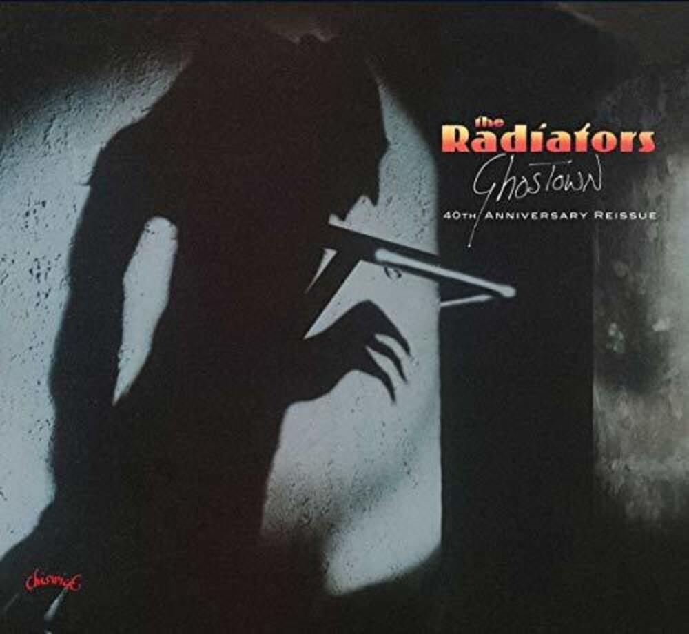 Radiators - Ghostown: 40th Anniversary (Reis) (Uk)
