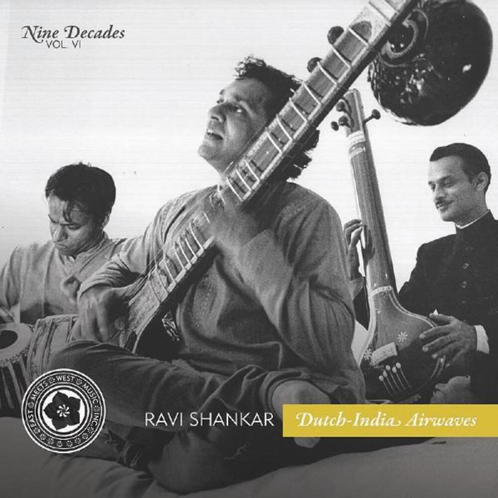 Ravi Shankar - Nine Decades Vol. 6: Dutch-India Airwaves