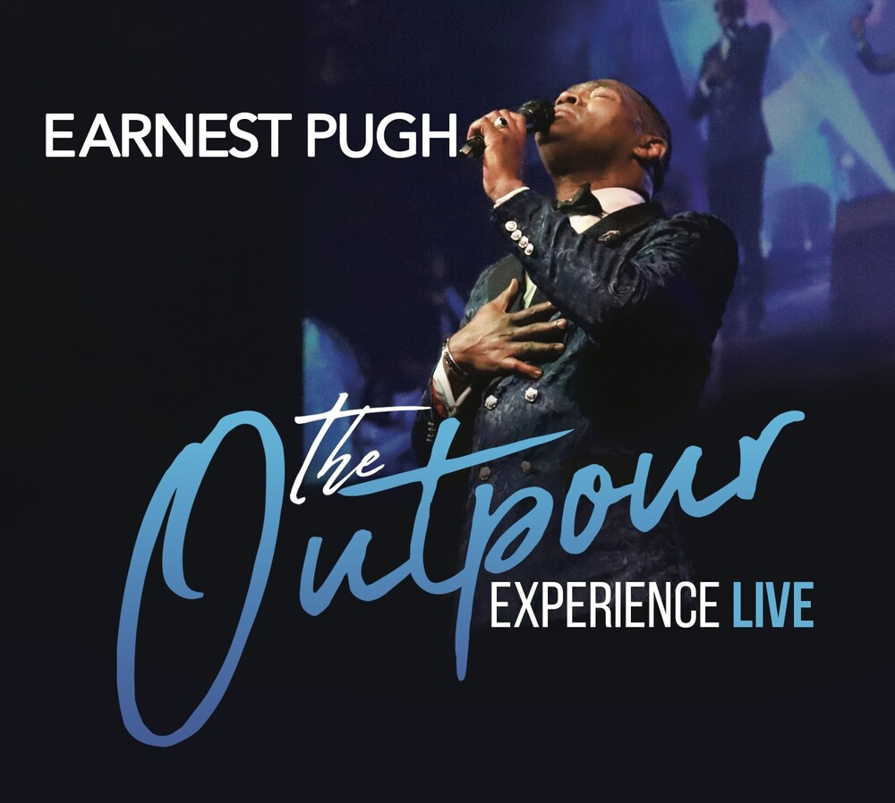 Earnest Pugh - The Outpour Experience