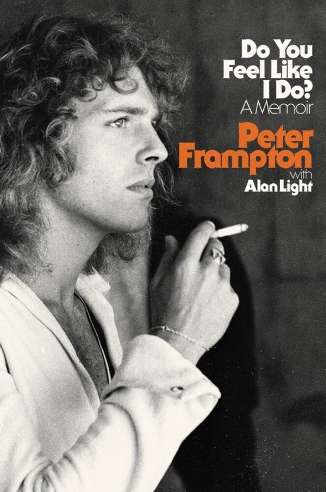 Peter Frampton  / Light,Alan - Do You Feel Like I Do?: A Memoir
