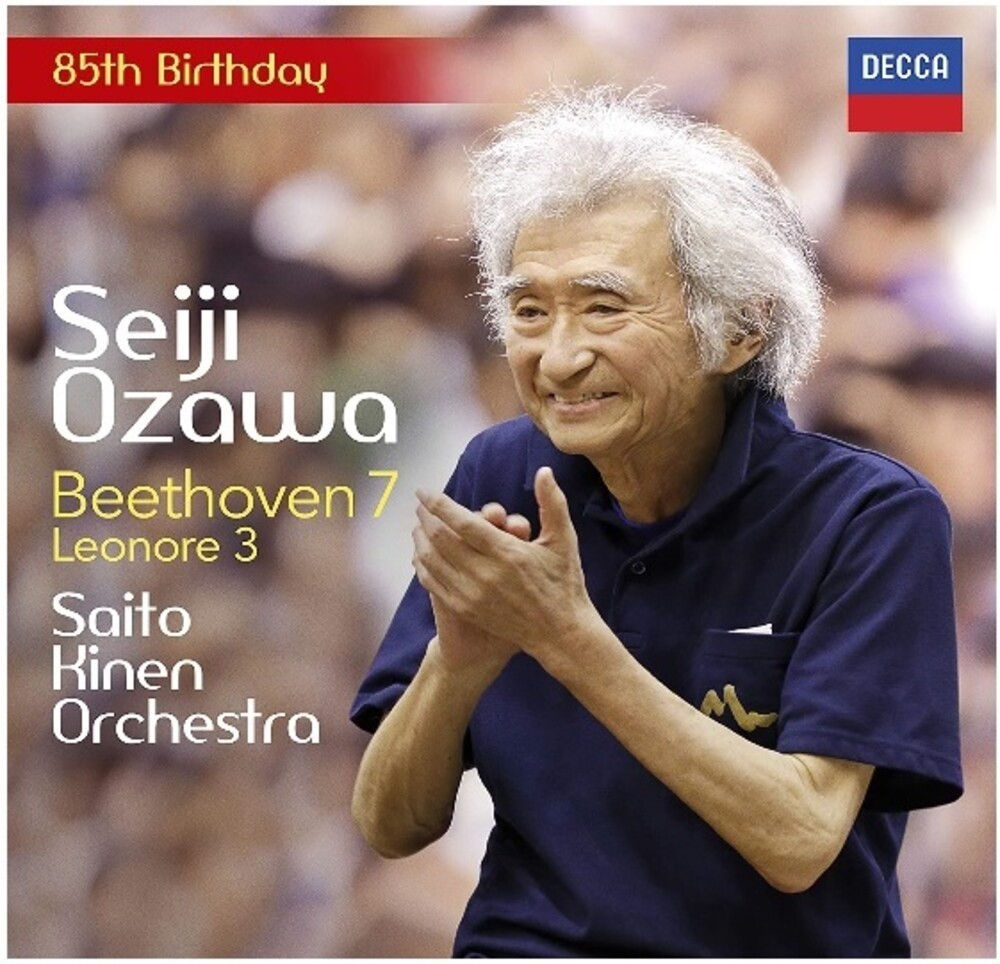 Beethoven / Seiji Ozawa / Saito Kinen Orchestra - Symphony No 7 / Leonore Overture No 3