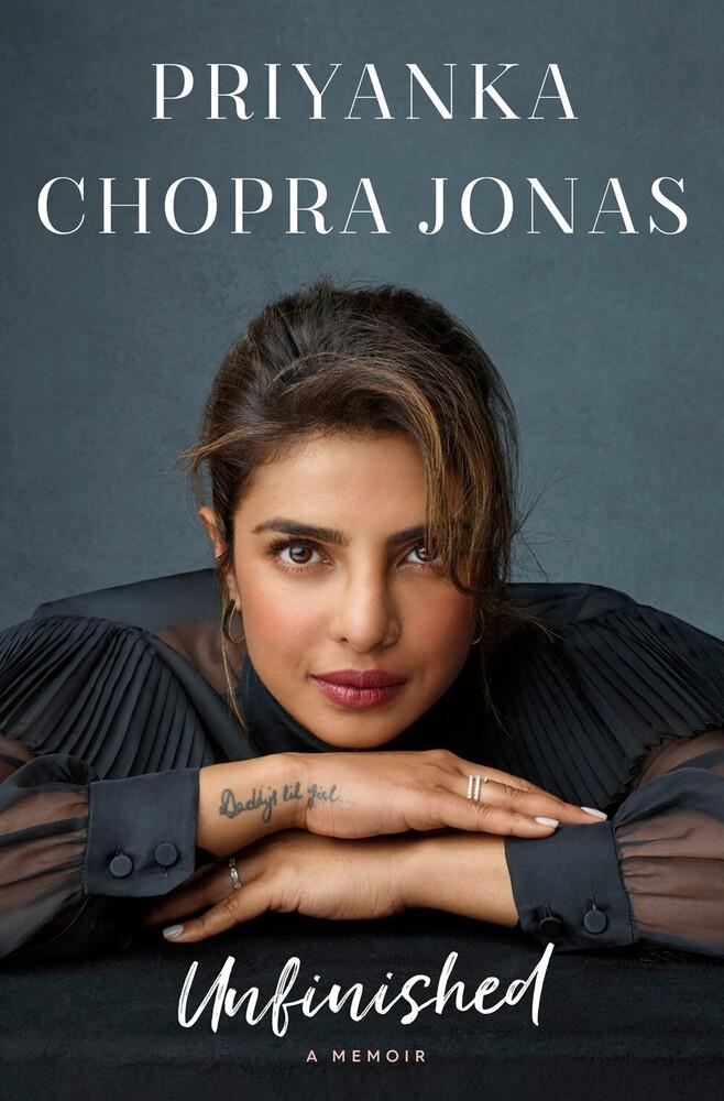 Jonas, Priyanka Chopra - Unfinished: A Memoir