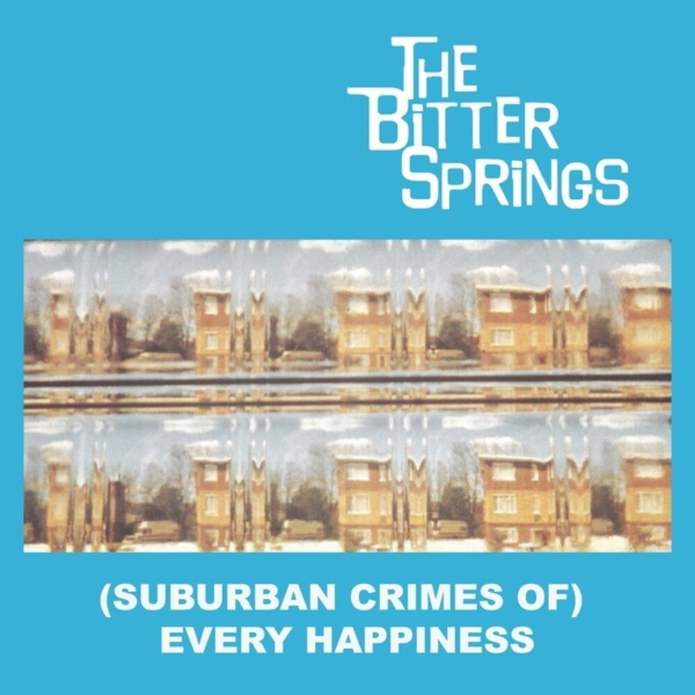 Bitter Springs - Suburban Crimes Of Every Happiness (2pk)