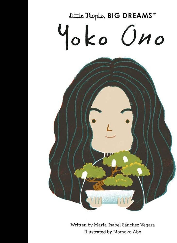 Vegara, Maria Isabel Sanchez - Yoko Ono: Little People, Big Dreams