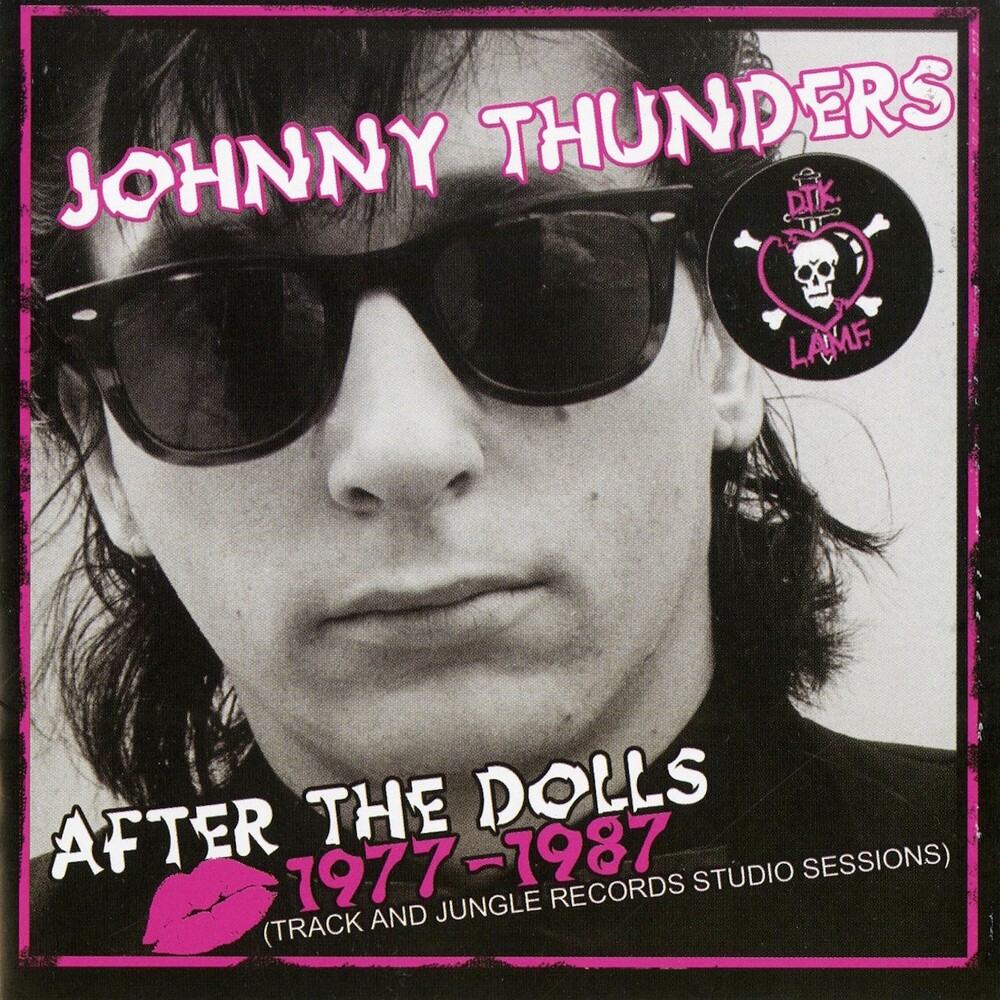 Johnny Thunder - After The Dolls 1977-1987