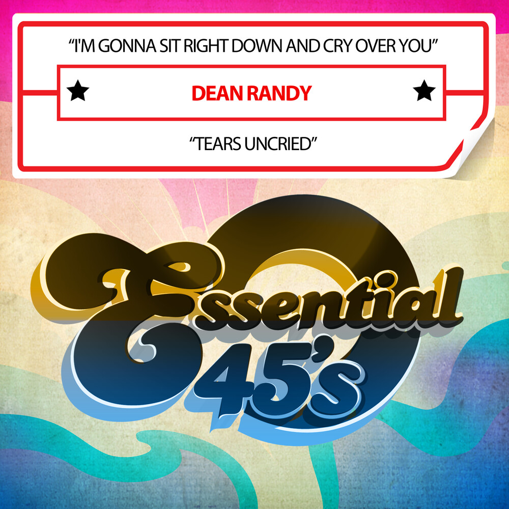 Dean Randy - I'm Gonna Sit Right Down And Cry Over You / Tears