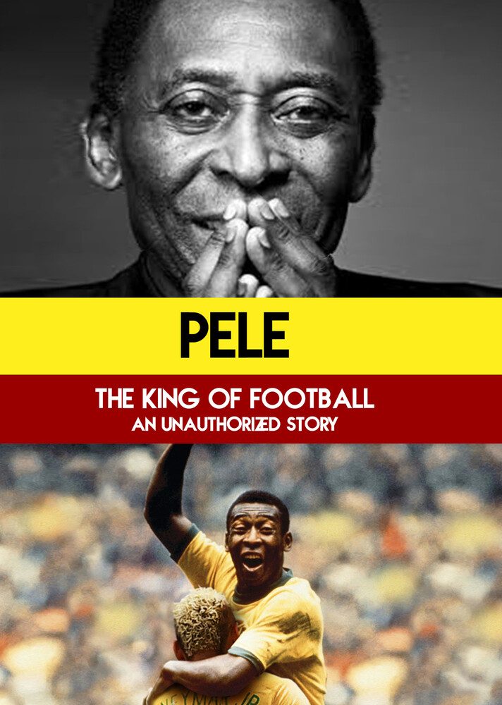 - Pele : King of Football : Legend of the Game