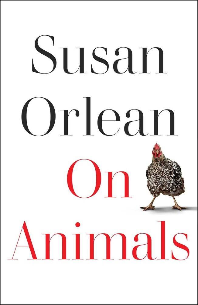 Susan Orlean - On Animals (Hcvr)