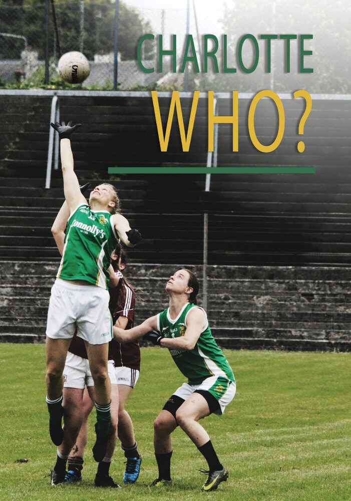 - Charlotte Who? A Gaelic Football Story In America