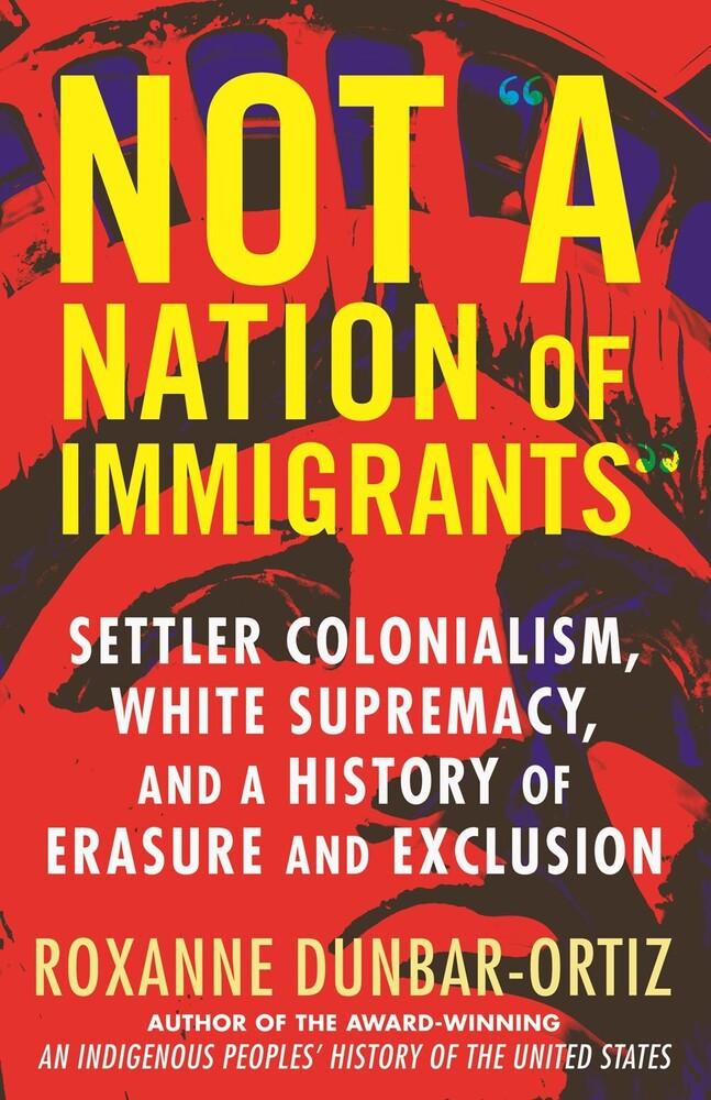 Dunbar-Roxanne Ortiz - Not A Nation Of Immigrants (Hcvr)