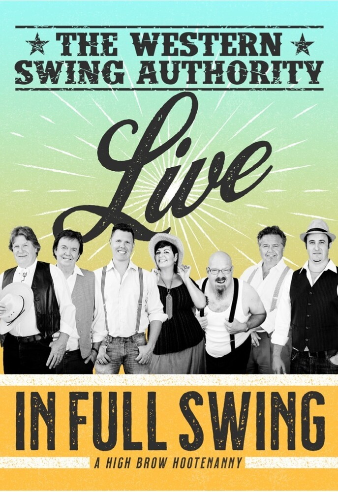 Western Swing Authority - Live In Full Swing - A High Brow Hootenanny