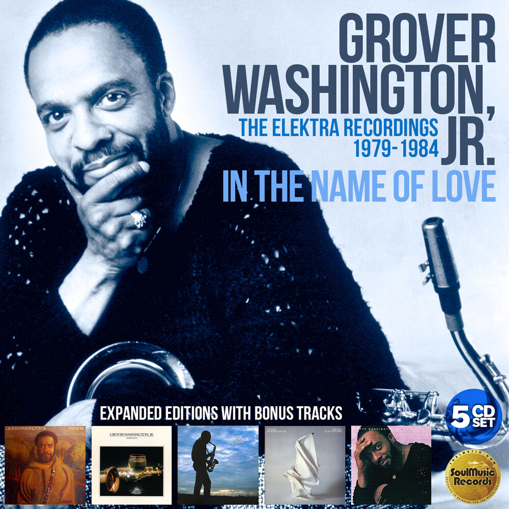 Washington Grover Jr - In The Name Of Love: The Elektra Years 1979-1984