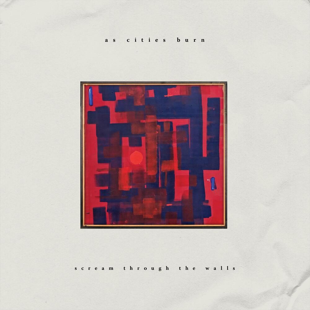 As Cities Burn - Scream Through The Walls [LP]