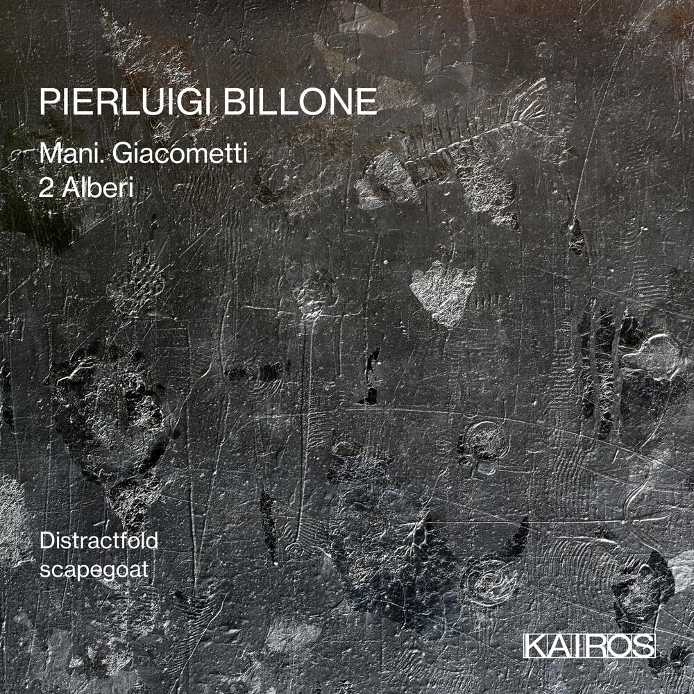 Pierluigi Billone - Mani Giacometti / 2 Alberi