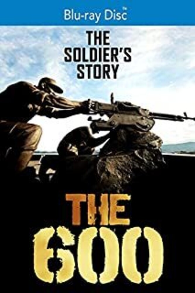 - 600: The Soldiers' Story