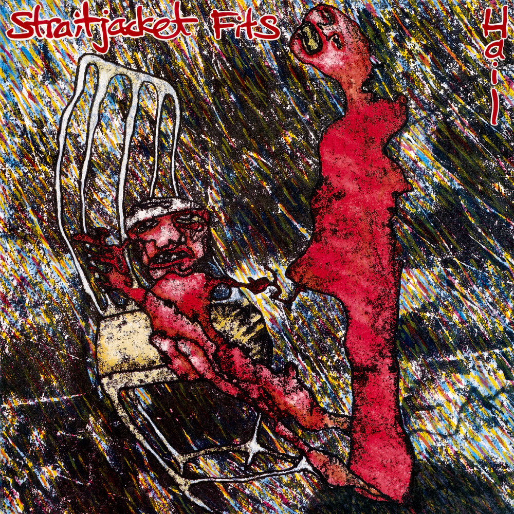 Straitjacket Fits - Hail