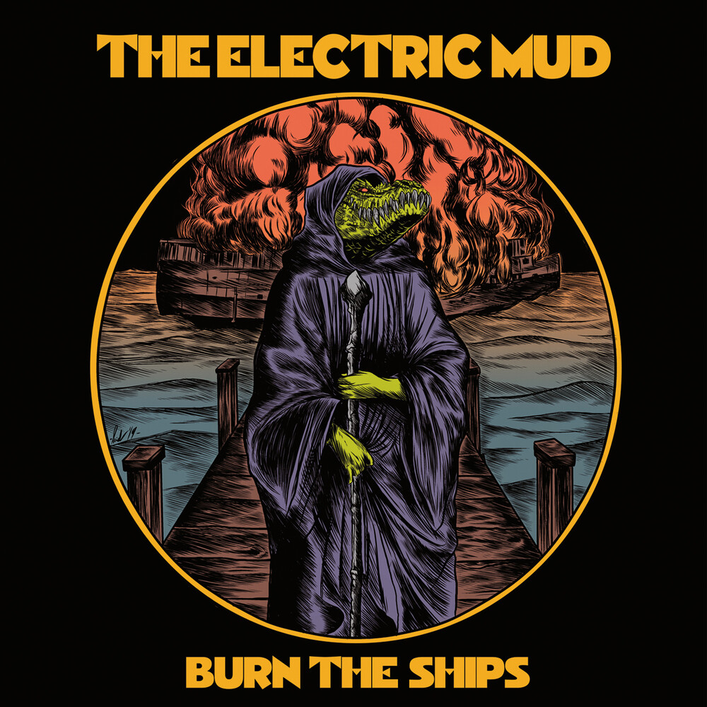 Electric Mud - Burn The Ships