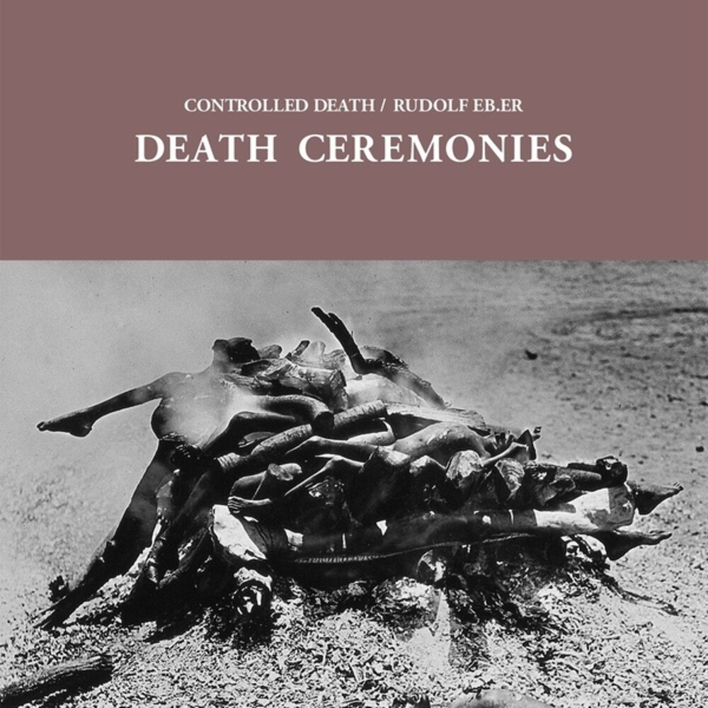 Controlled Death / Rudolf Eb Er - Death Ceremonies