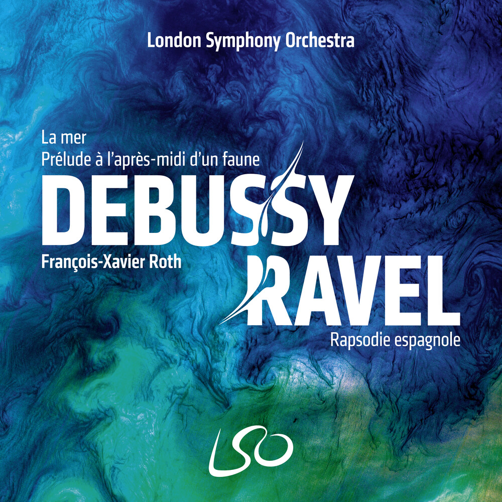 London Symphony Orchestra / Francois Roth -Xavier - Debussy: La mer, Prelude a l'apres-midi d'un faune; Ravel: Rapsodie