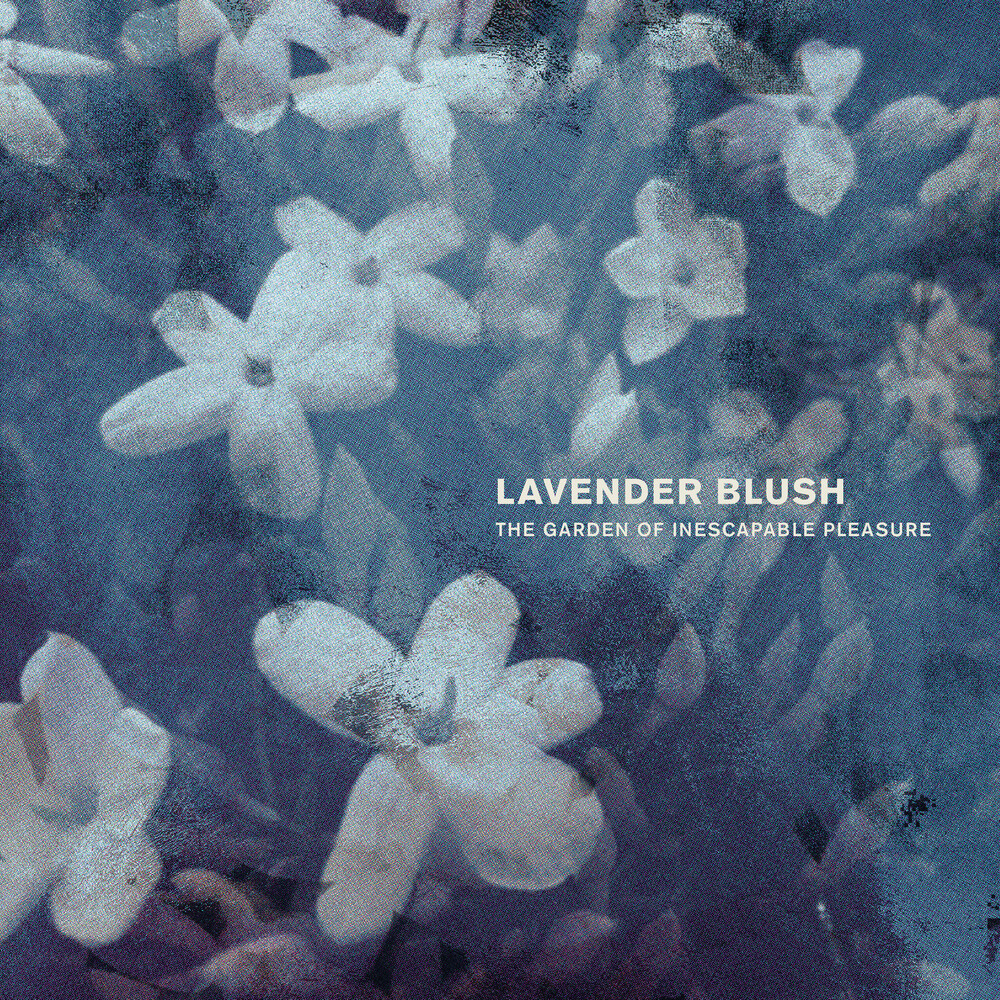 Lavender Blush - Garden Of Inescapable Pleasure