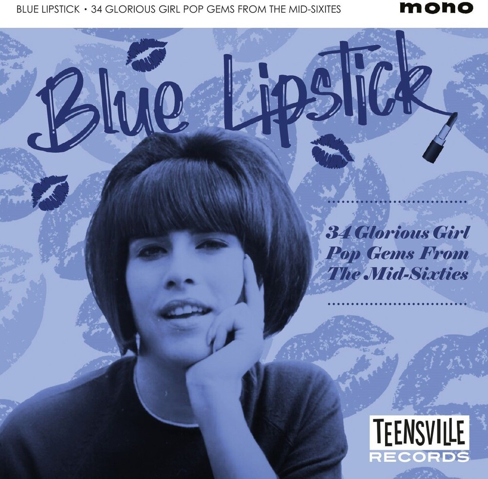 Blue Lipstick 34 Glorious Girl Pop Gems From Mid - Blue Lipstick: 34 Glorious Girl Pop Gems From The Mid -Sixties / Various