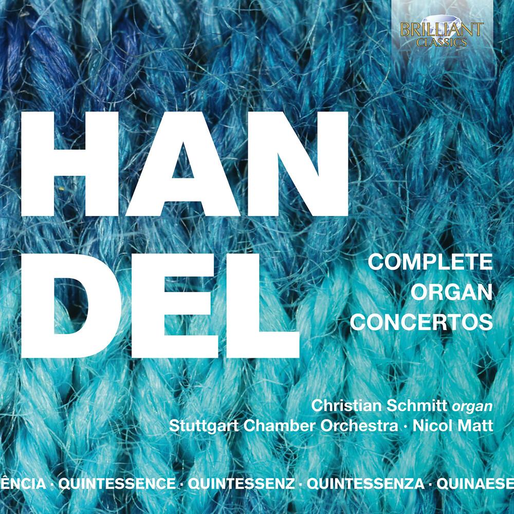 Handel / Schmitt / Matt - Complete Organ Concertos
