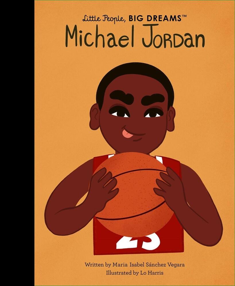 Vegara, Maria Isabel Sanchez - Michael Jordan: Little People, Big Dreams