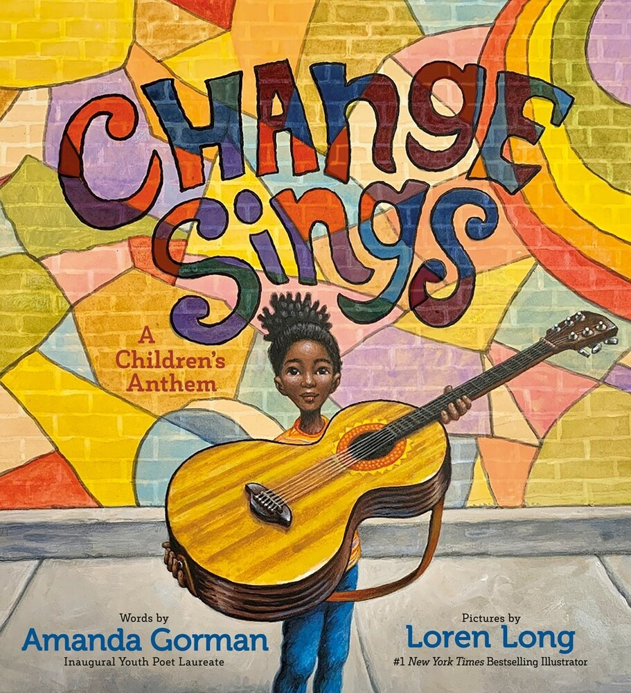 Gorman, Amanda / Long, Loren - Change Sings: A Children's Anthem