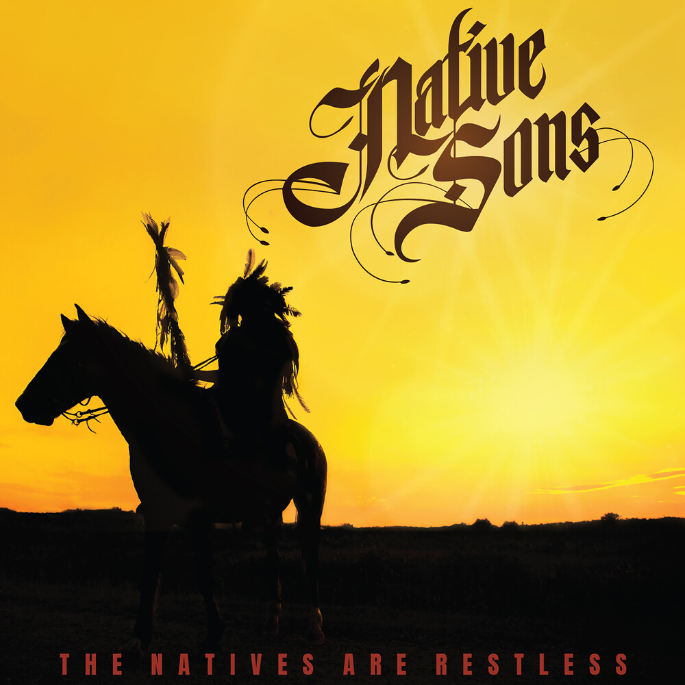 Native Sons - Natives Are Restless