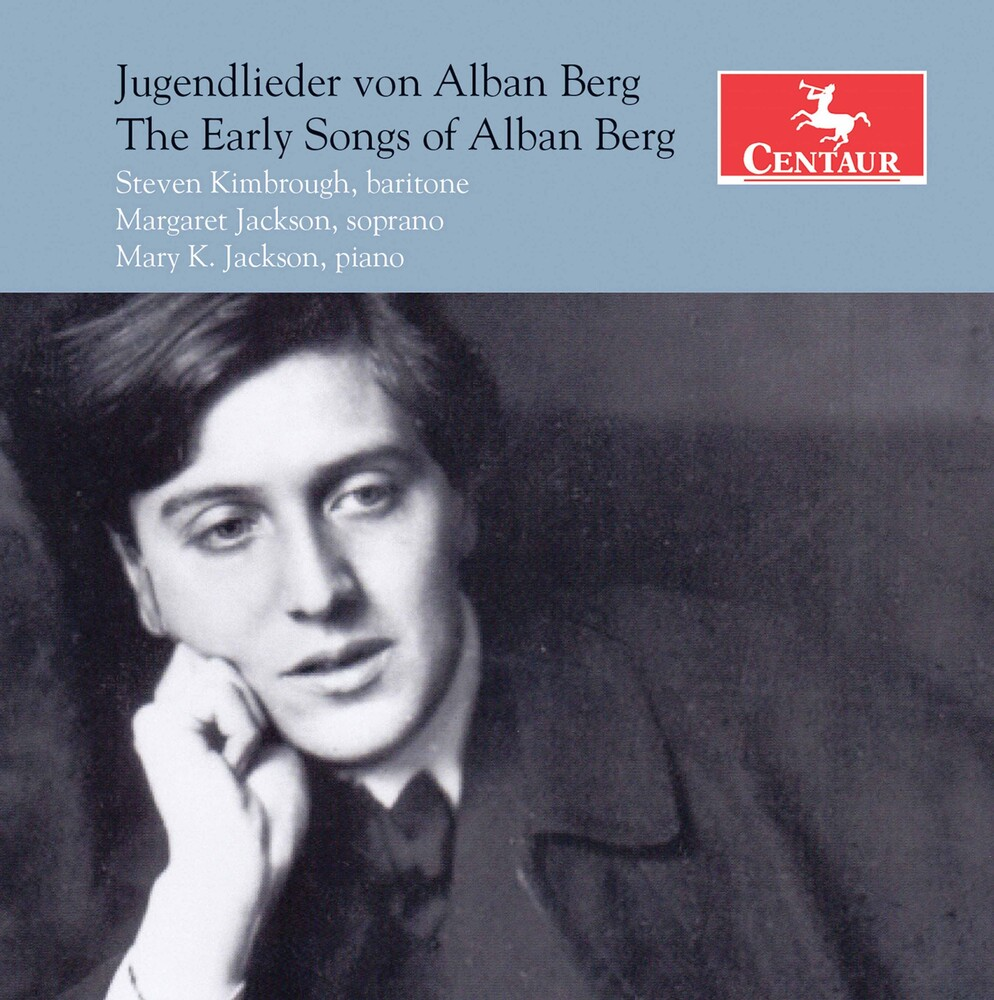 Berg / Kimbrough - Early Songs Of Alban Berg