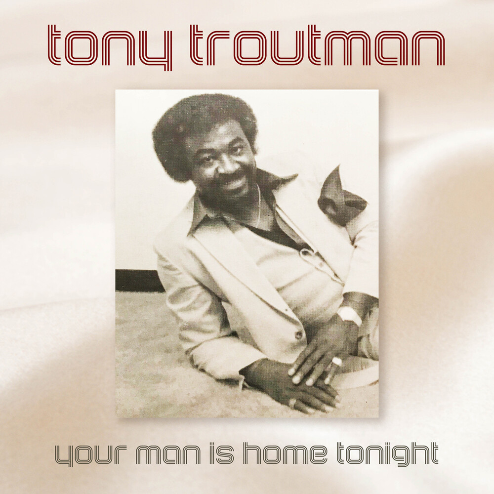 Tony Troutman - Your Man Is Home Tonight (Mod)