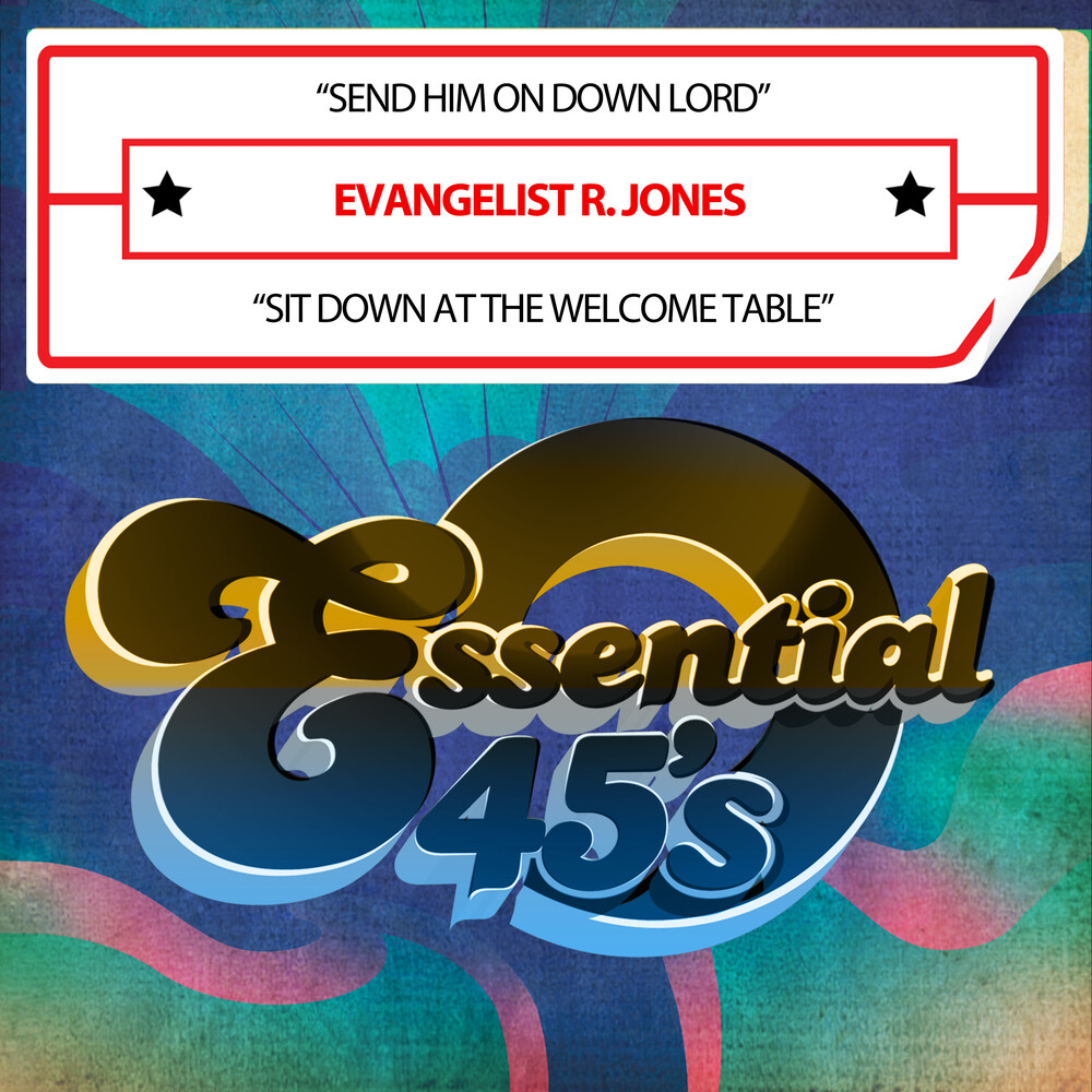 Evangelist Jones  R. - Send Him On Down Lord / Sit Down At The Welcome