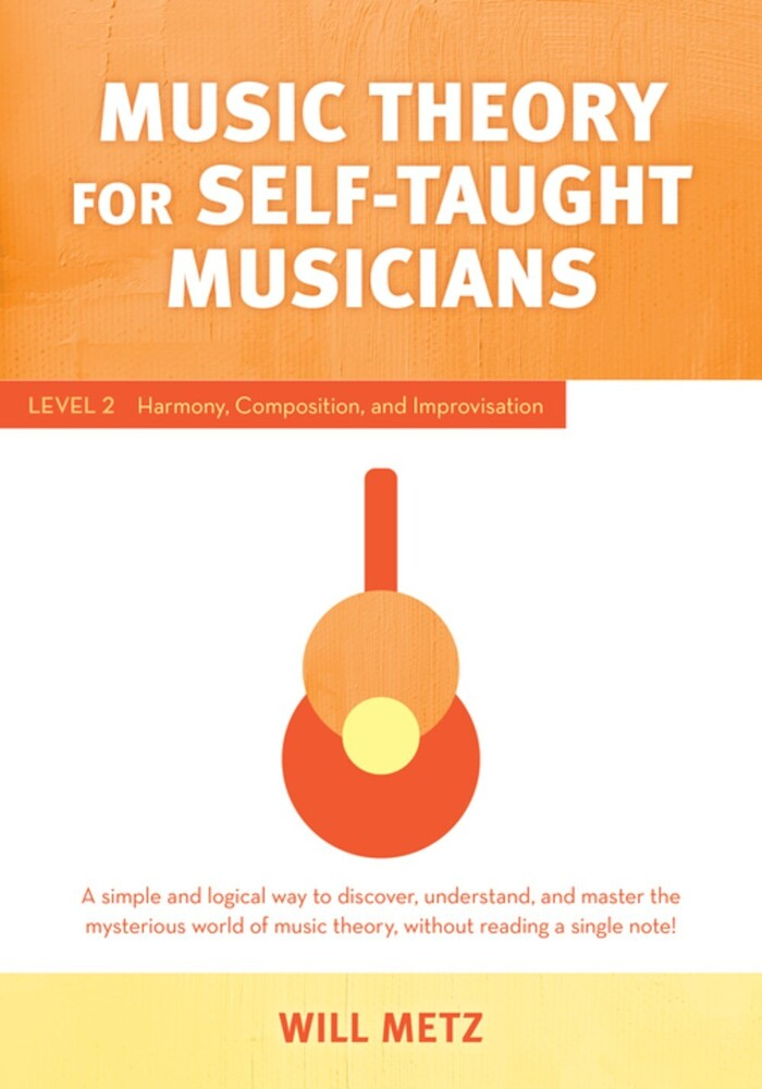 Will Metz - Music Theory For Self Taught Musicians (Ppbk)