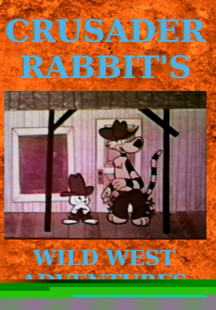 Crusader Rabbit's Wild West Adventures - Crusader Rabbit's Wild West Adventures / (Mod)