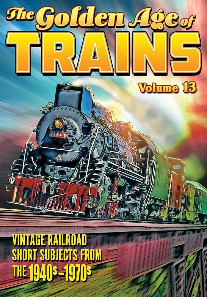 Golden Age of Trains Volume 13 - Golden Age Of Trains Volume 13 / (Dvr)