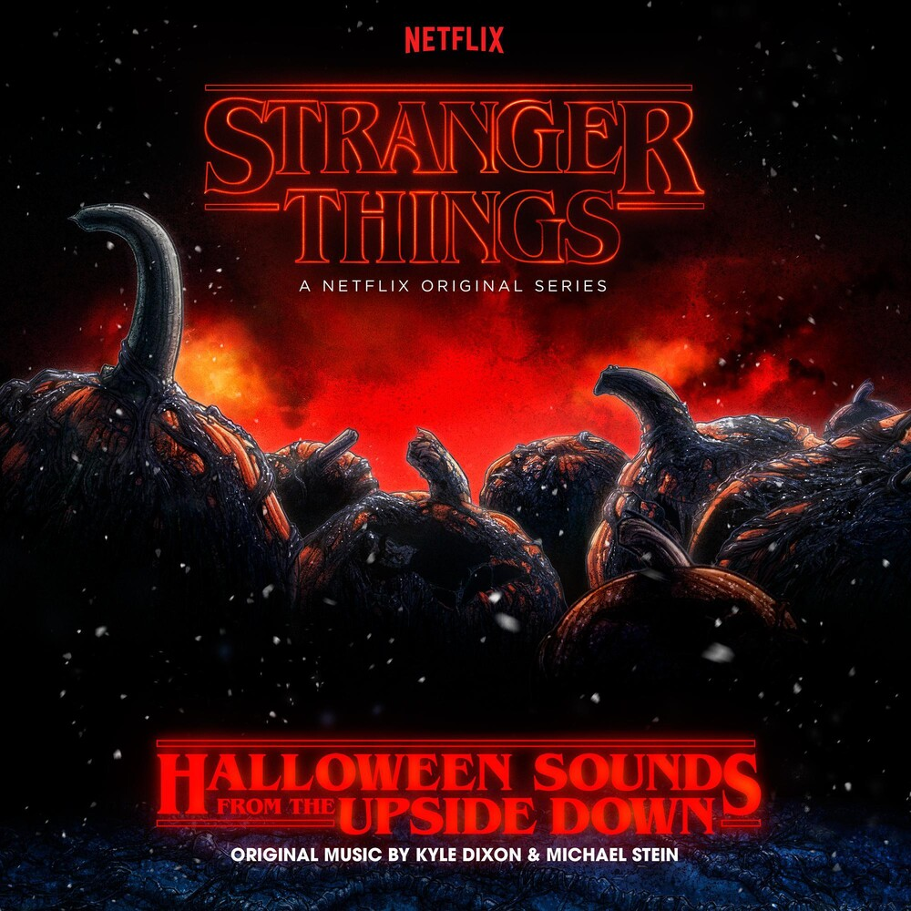 Kyle Dixon & Michael Stein - Stranger Things: Halloween Sounds From the Upside Down (Original Music)